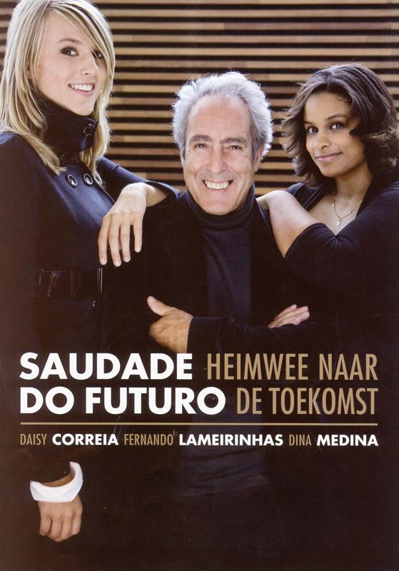 2009-2010 Saudade-do-futuro met Fernado Lameirinhas en Dina Medina